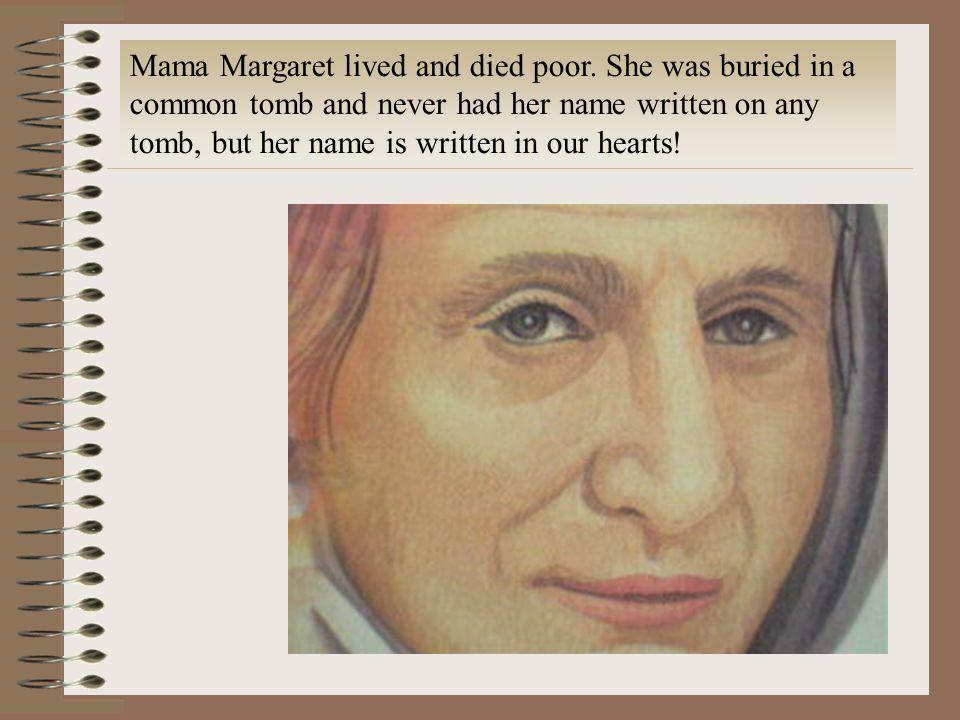 Mama Margaret lived and died poor