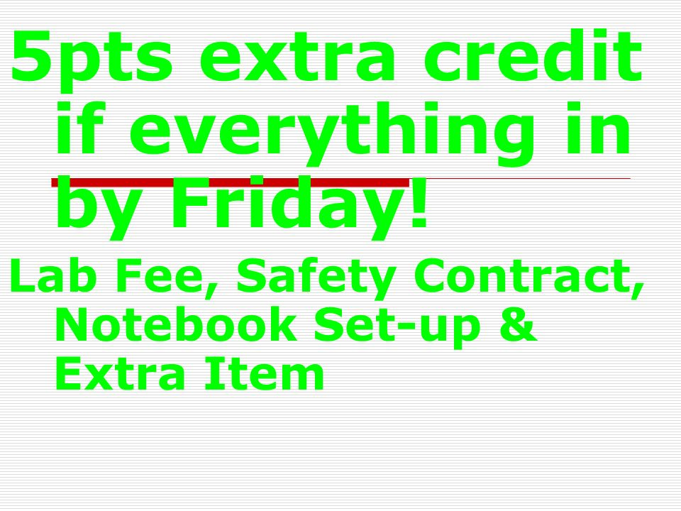 5pts extra credit if everything in by Friday!