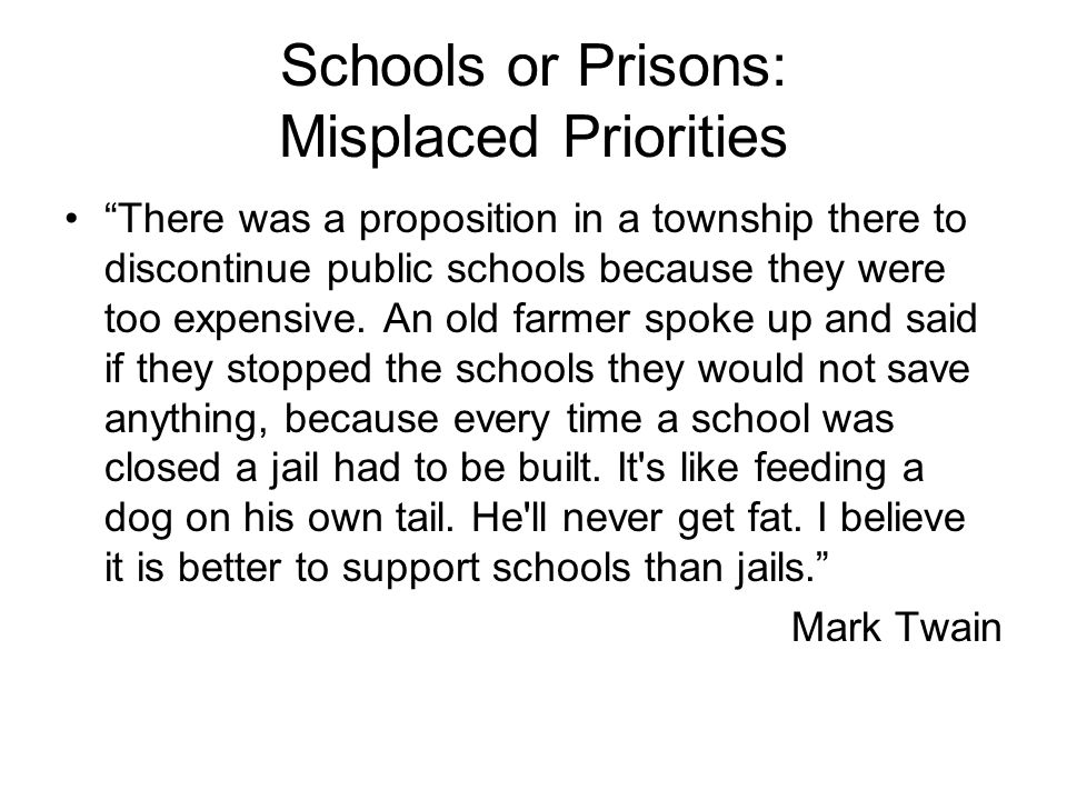 Schools or Prisons: Misplaced Priorities