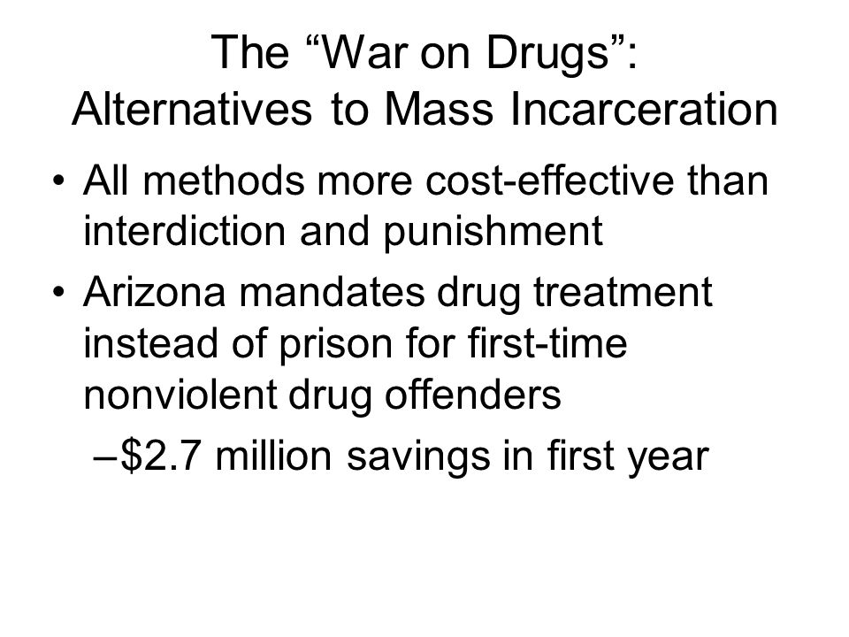 The War on Drugs : Alternatives to Mass Incarceration
