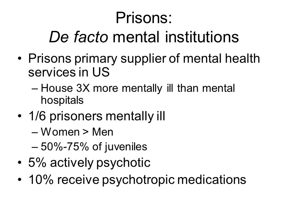 Prisons: De facto mental institutions