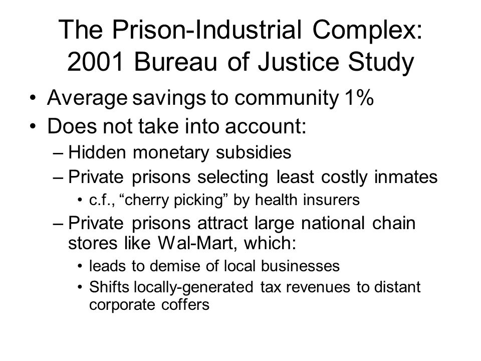 The Prison-Industrial Complex: 2001 Bureau of Justice Study