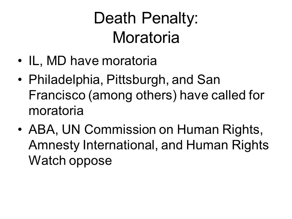Death Penalty: Moratoria
