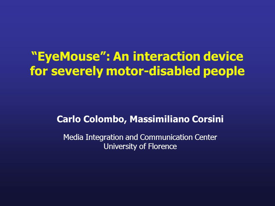 EyeMouse : An interaction device for severely motor-disabled people