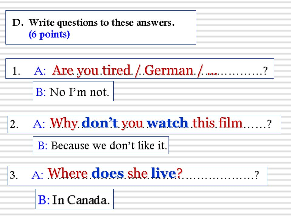 Are you tired / German / ... Why don't you watch this film Where does she live