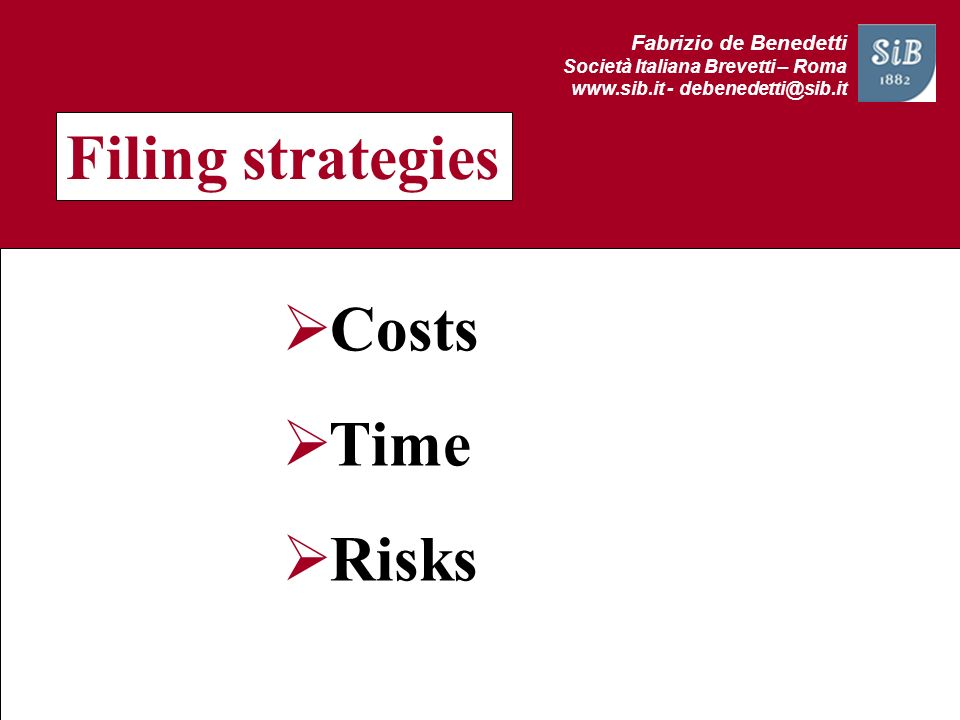 Filing strategies Costs Time Risks Fabrizio de Benedetti