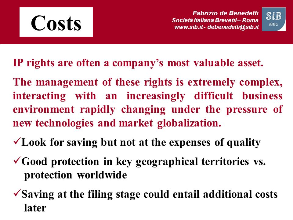 Costs IP rights are often a company's most valuable asset.
