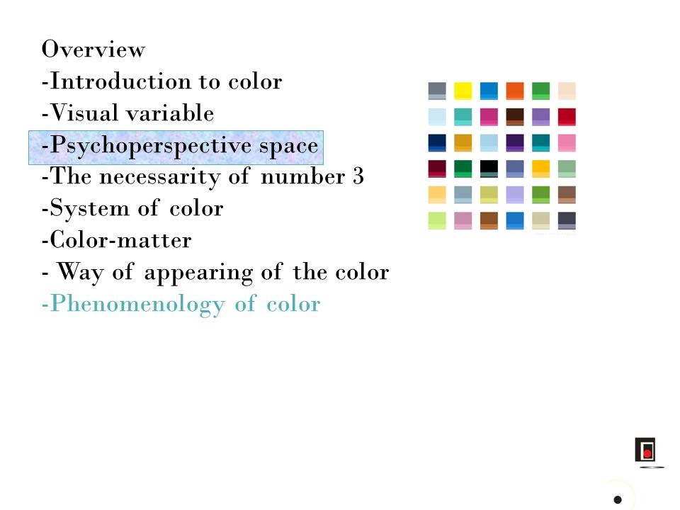 Overview Introduction to color. Visual variable. Psychoperspective space. The necessarity of number 3.