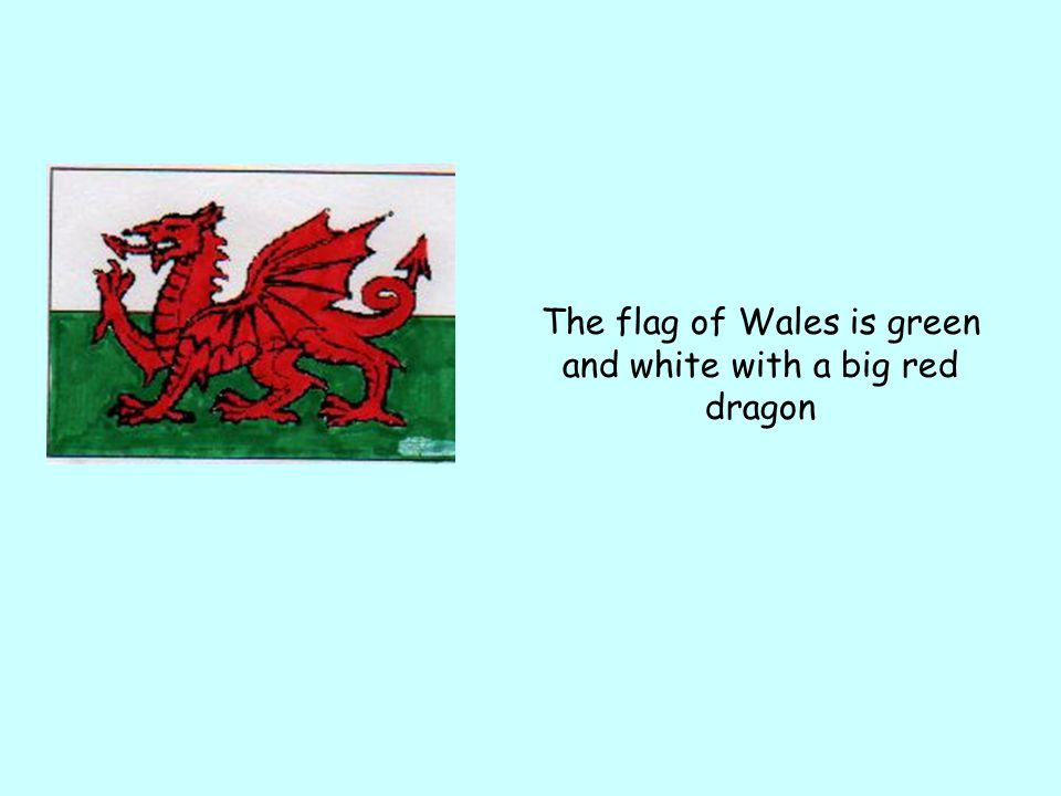 The flag of Wales is green and white with a big red dragon