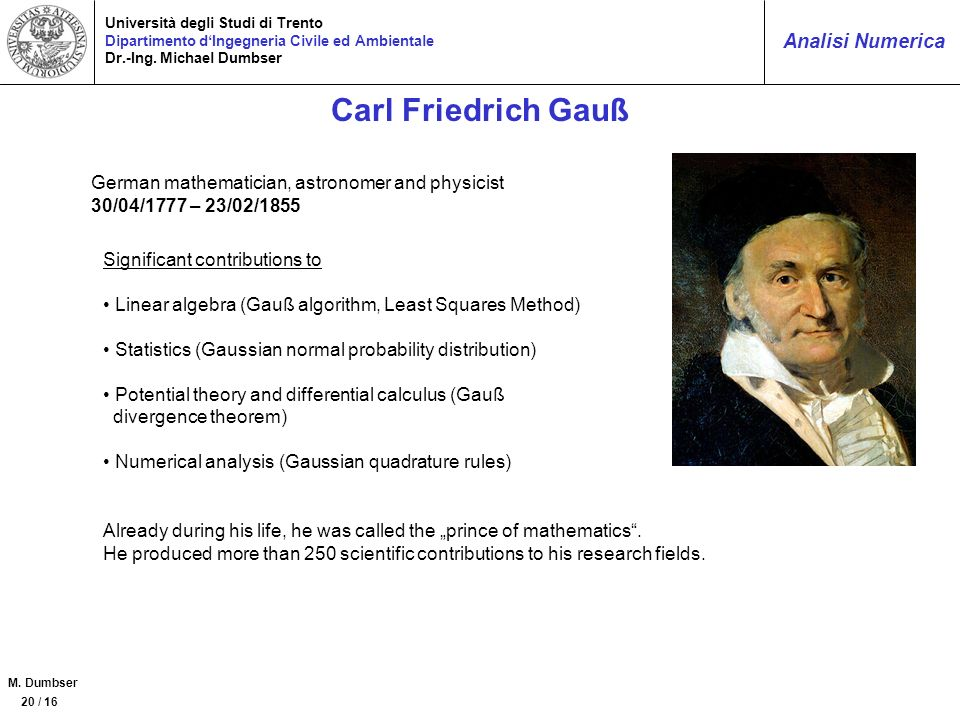Carl Friedrich Gauß German mathematician, astronomer and physicist