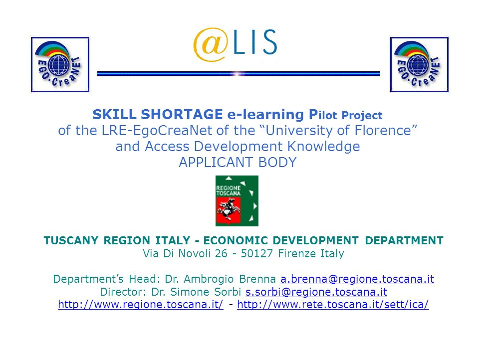 SKILL SHORTAGE e-learning Pilot Project of the LRE-EgoCreaNet of the University of Florence and Access Development Knowledge APPLICANT BODY