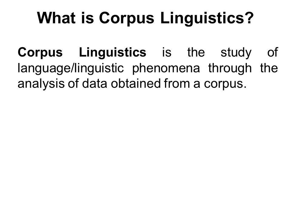 Lela english corpus linguistics ppt video online download.
