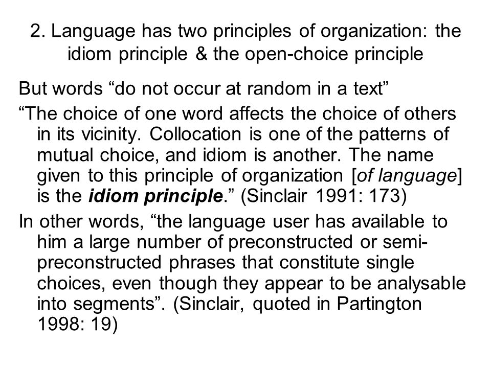 2. Language has two principles of organization: the idiom principle & the open-choice principle