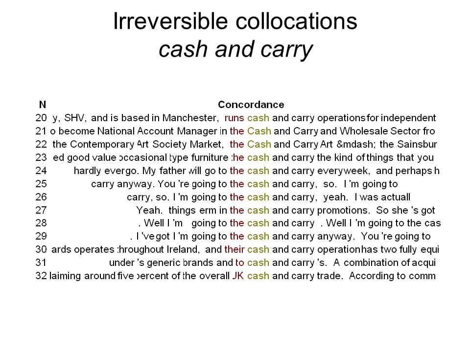 Irreversible collocations cash and carry