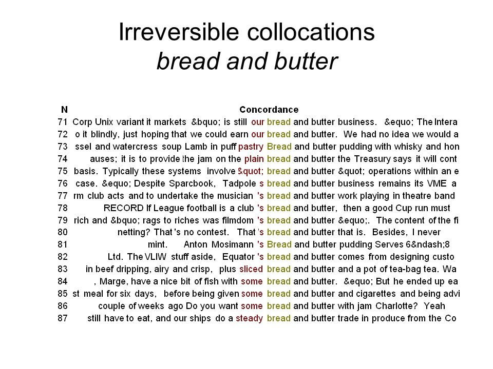 Irreversible collocations bread and butter