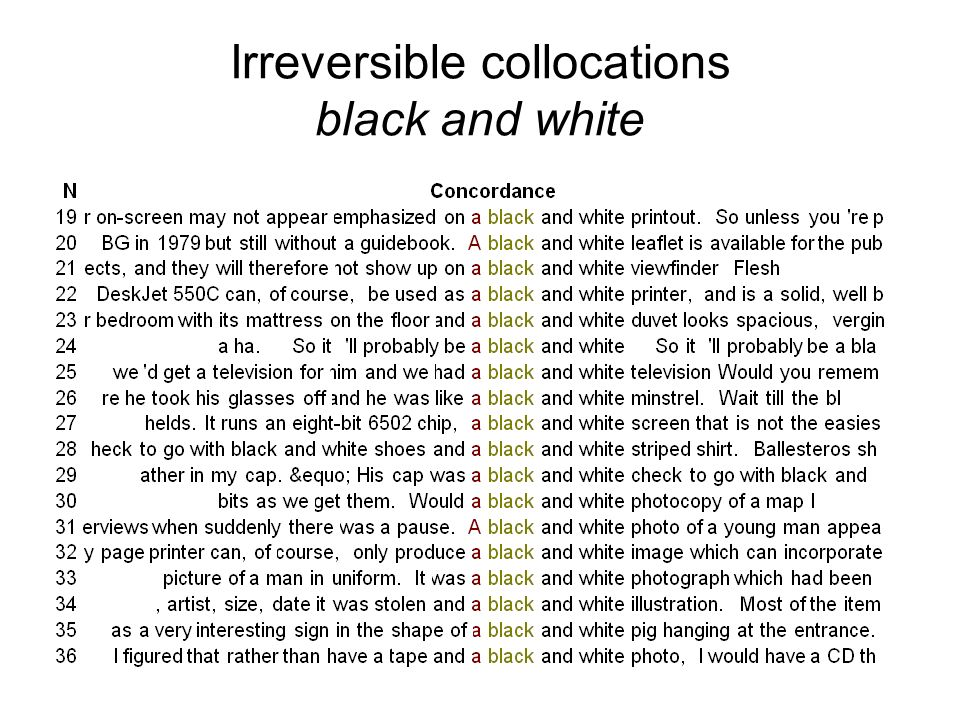 Irreversible collocations black and white
