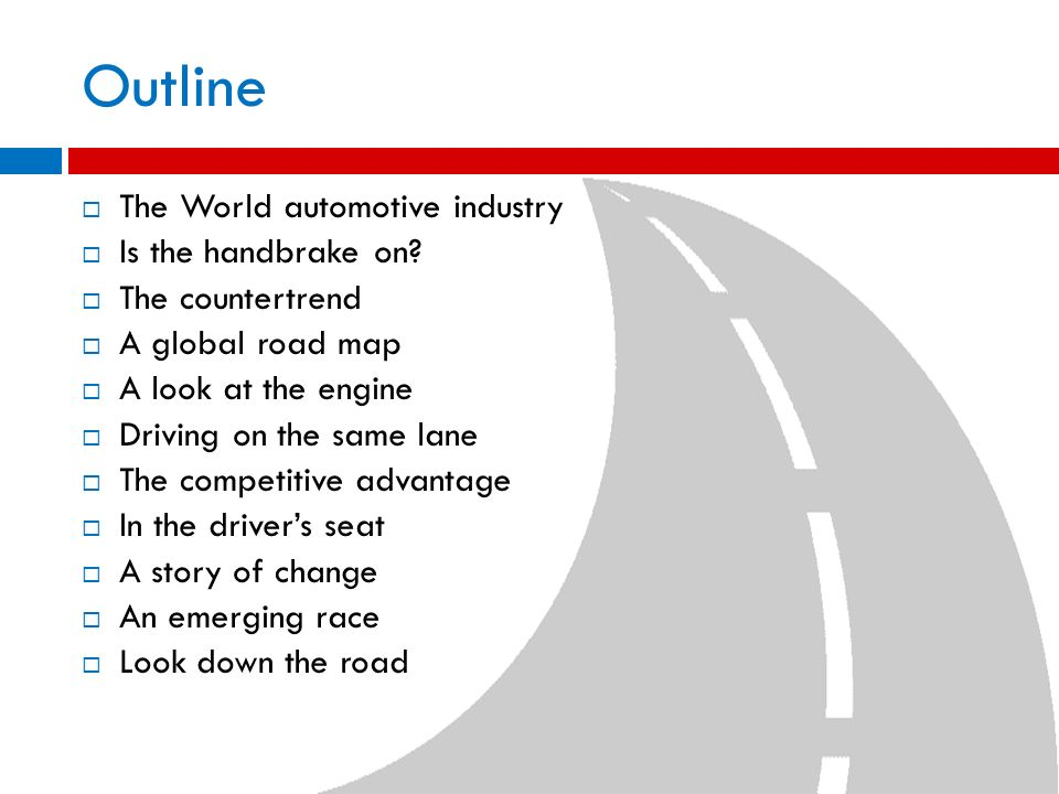 Outline The World automotive industry Is the handbrake on