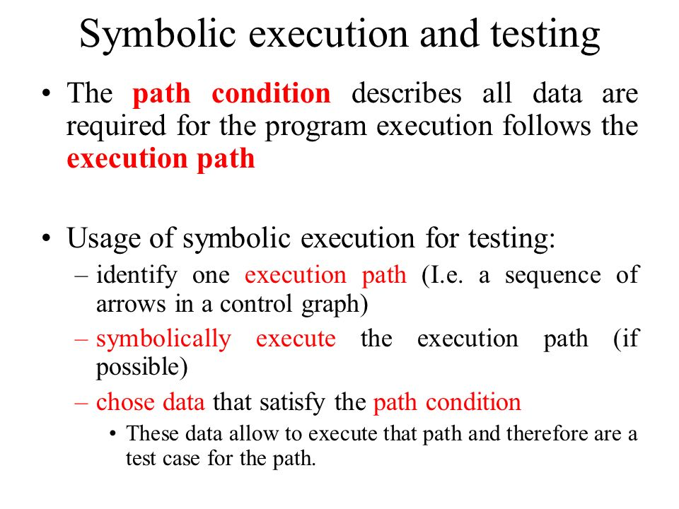Symbolic execution and testing