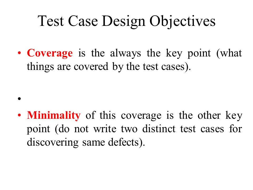 Test Case Design Objectives