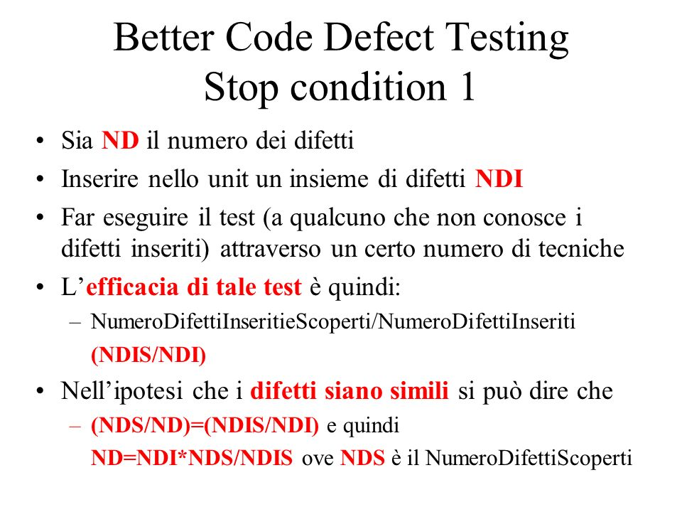 Better Code Defect Testing Stop condition 1