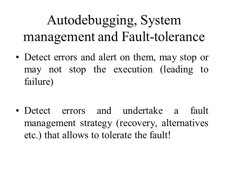 Autodebugging, System management and Fault-tolerance