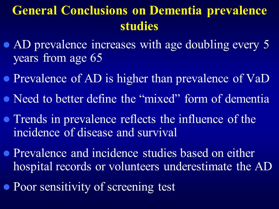 General Conclusions on Dementia prevalence studies