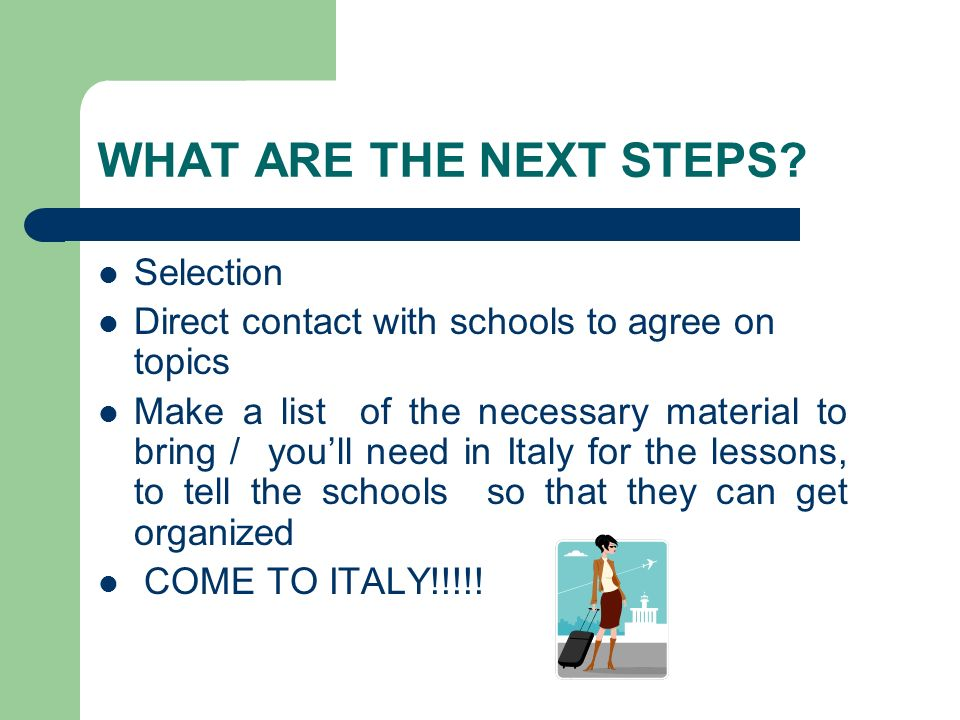 WHAT ARE THE NEXT STEPS Selection