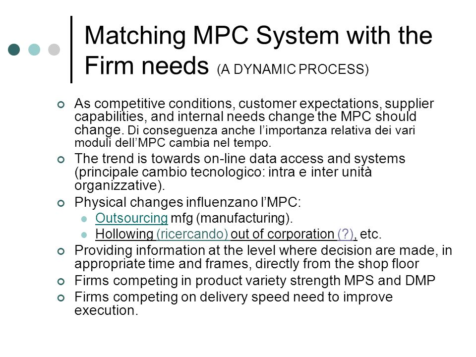 Matching MPC System with the Firm needs (A DYNAMIC PROCESS)