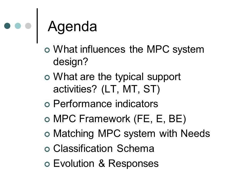 Agenda What influences the MPC system design