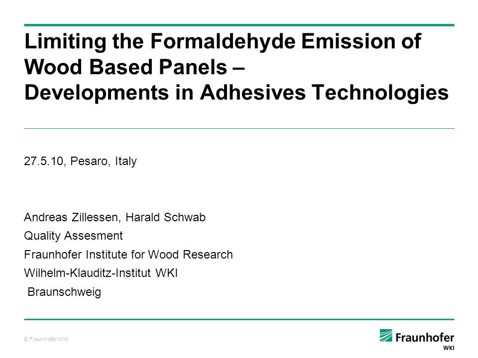 Limiting the Formaldehyde Emission of Wood Based Panels – Developments in Adhesives Technologies