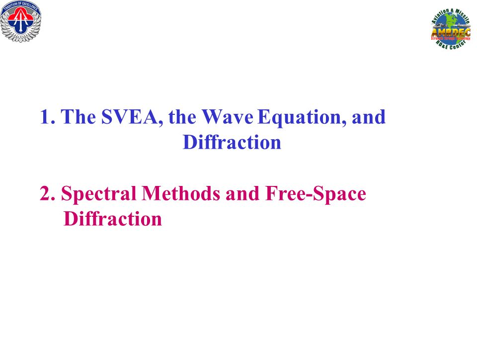 1. The SVEA, the Wave Equation, and Diffraction