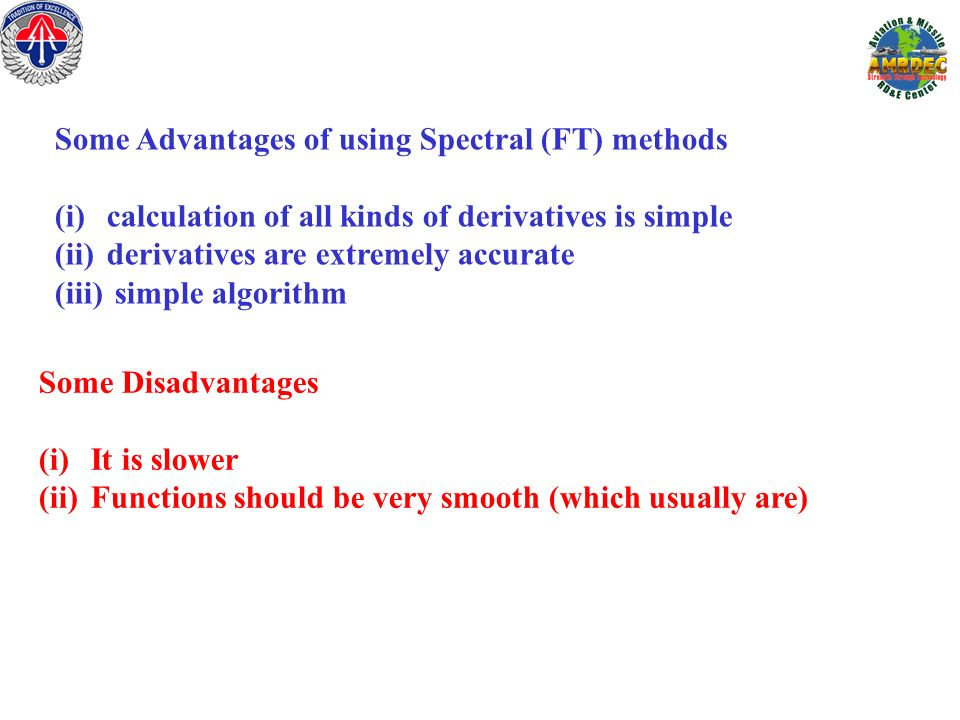 Some Advantages of using Spectral (FT) methods