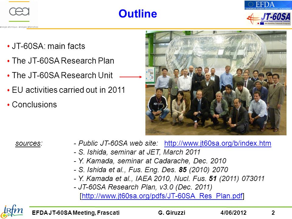 Outline JT-60SA: main facts The JT-60SA Research Plan