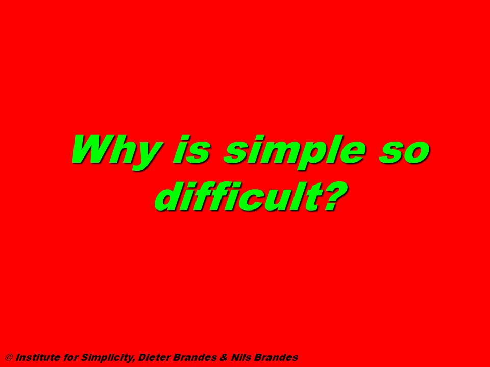 Why is simple so difficult