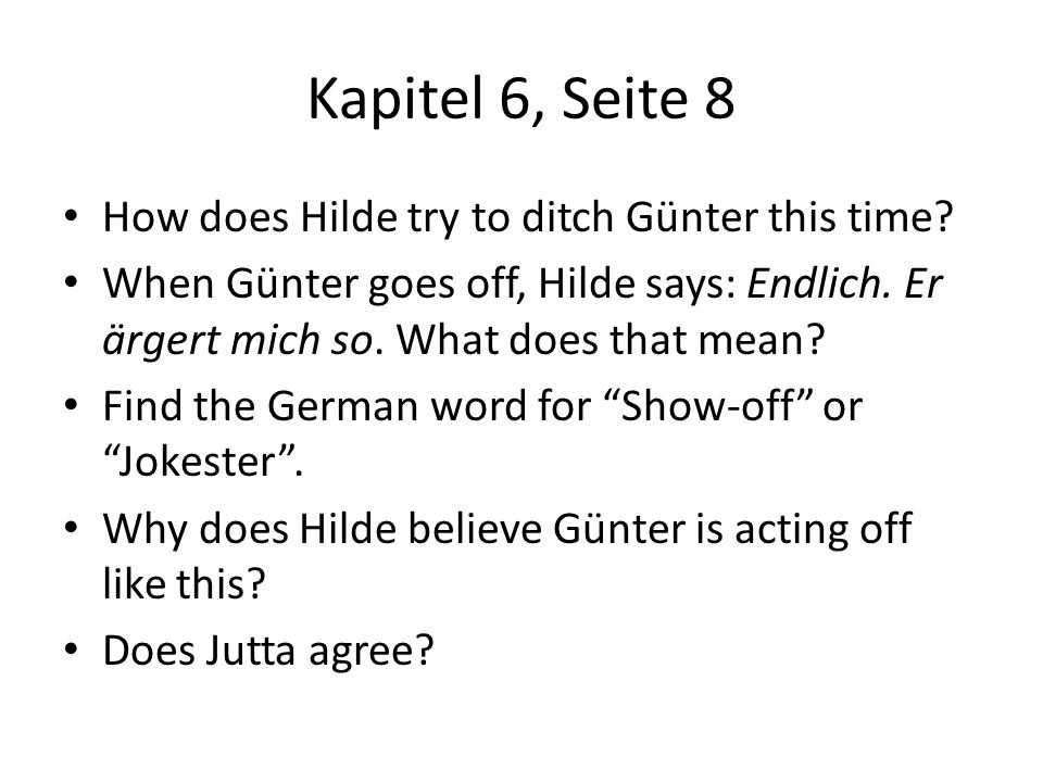 Kapitel 6, Seite 8 How does Hilde try to ditch Günter this time