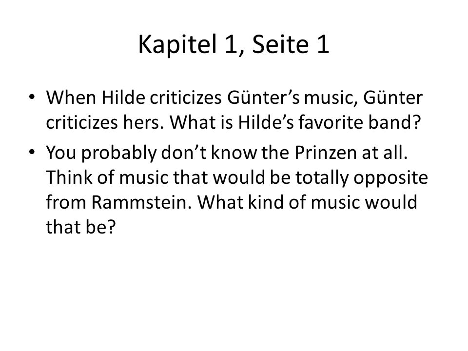 Kapitel 1, Seite 1 When Hilde criticizes Günter's music, Günter criticizes hers. What is Hilde's favorite band