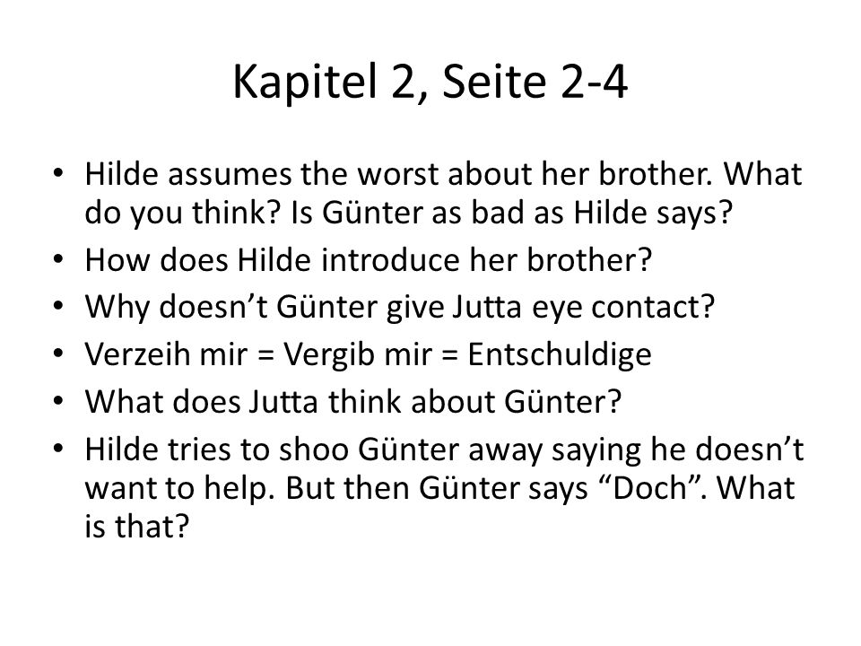 Kapitel 2, Seite 2-4 Hilde assumes the worst about her brother. What do you think Is Günter as bad as Hilde says