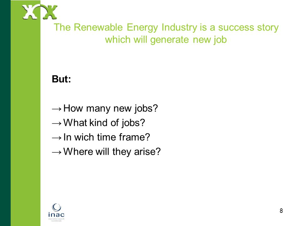 The Renewable Energy Industry is a success story which will generate new job
