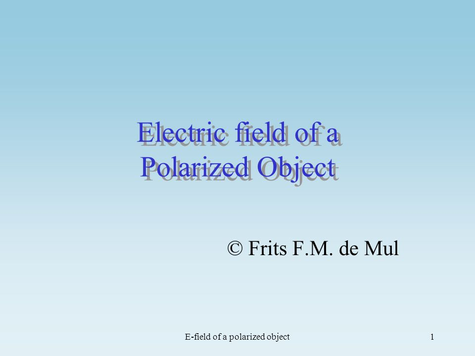 Electric field of a Polarized Object