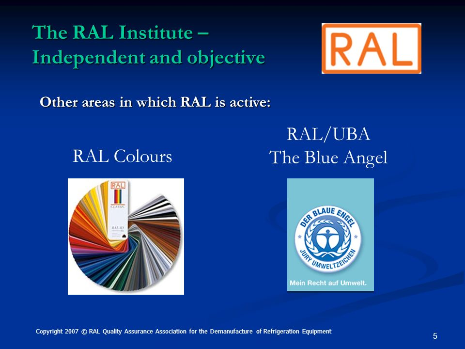 The RAL Institute – Independent and objective