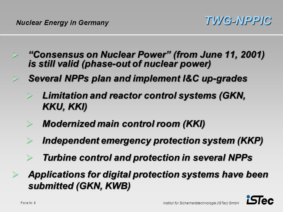 TWG-NPPIC Nuclear Energy in Germany. Consensus on Nuclear Power (from June 11, 2001) is still valid (phase-out of nuclear power)