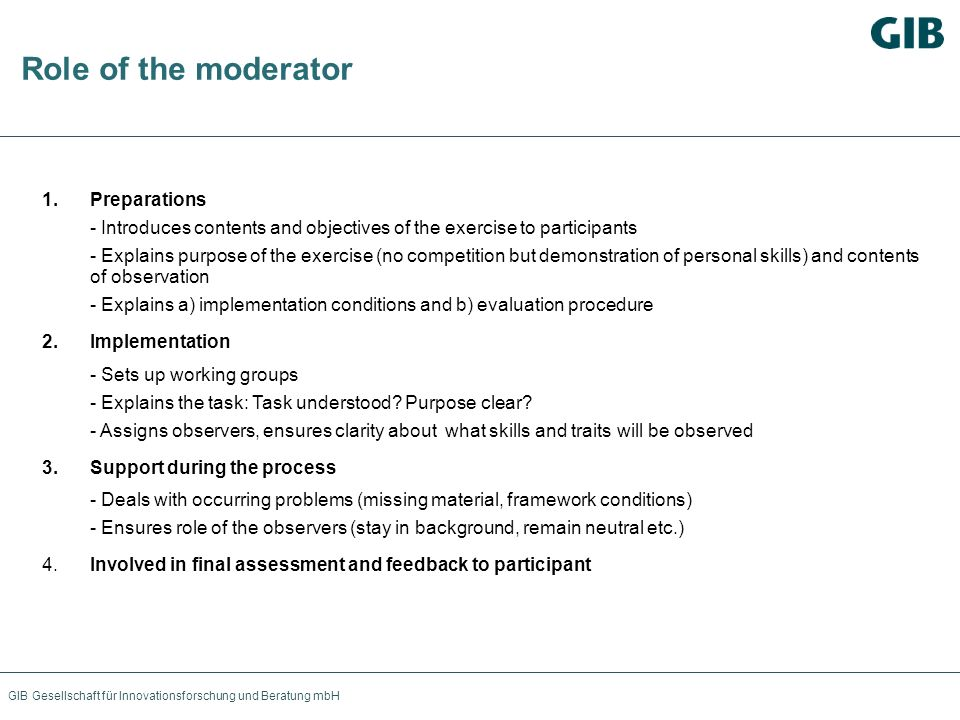 Role of the moderator Preparations