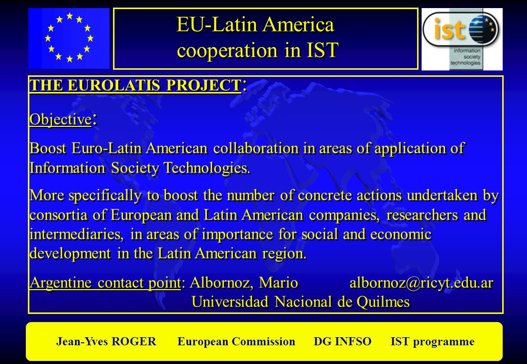 EU-Latin America cooperation in IST THE EUROLATIS PROJECT: Objective: