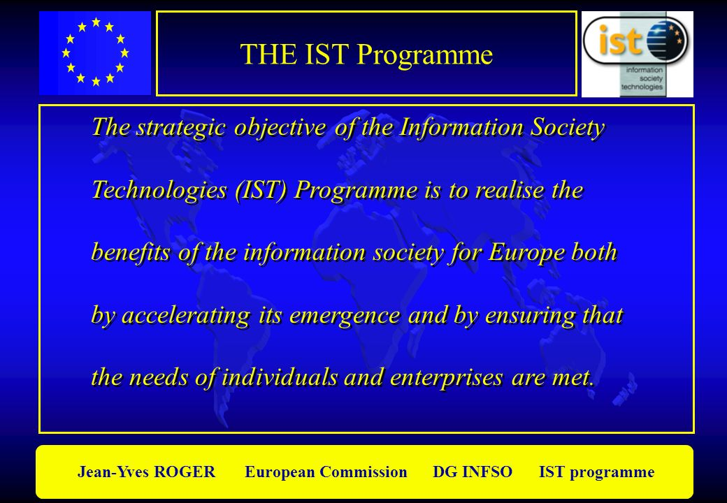 THE IST Programme The strategic objective of the Information Society