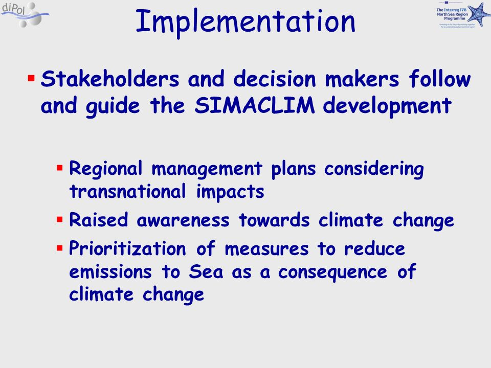 Implementation Stakeholders and decision makers follow and guide the SIMACLIM development.