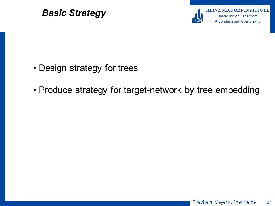 Basic Strategy Design strategy for trees Produce strategy for target-network by tree embedding