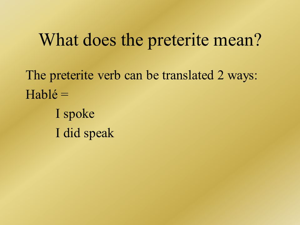 What does the preterite mean