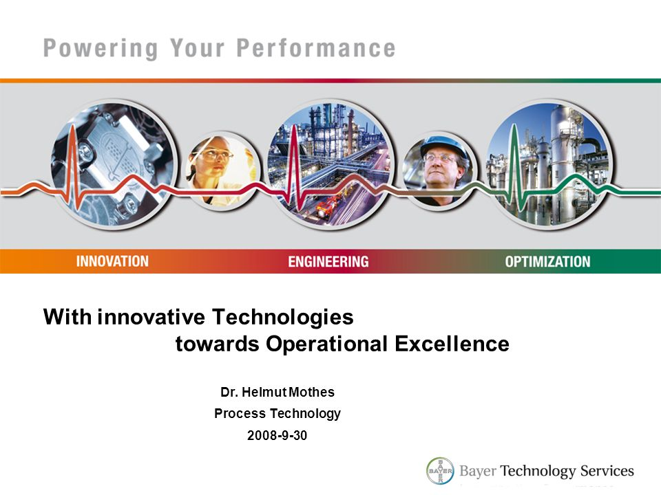 With innovative Technologies towards Operational Excellence