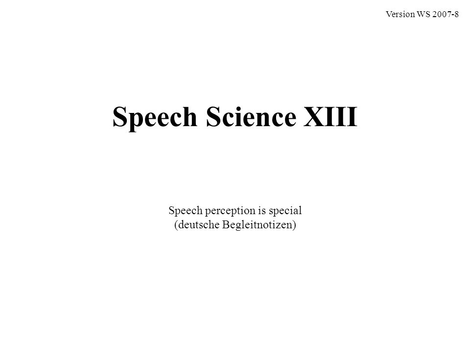 Speech perception is special (deutsche Begleitnotizen)