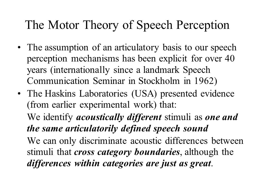 The Motor Theory of Speech Perception